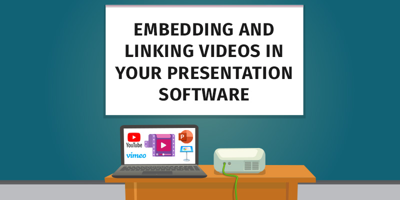 Embedding and linking videos in your presentation software